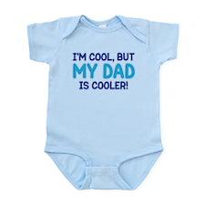 MY DAD IS COOLER! Infant Bodysuit