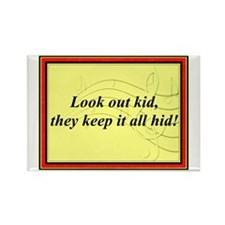 """""""Look Out Kid"""" Rectangle Magnet"""