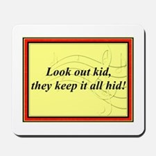 """""""Look Out Kid"""" Mousepad"""