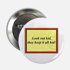 """Look Out Kid"" 2.25"" Button"