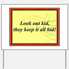 """""""Look Out Kid"""" Yard Sign"""