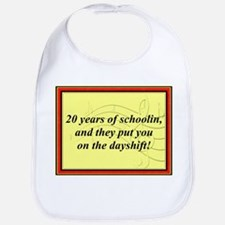 """20 Years of Schoolin'"" Bib"