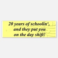 """20 Years of Schoolin'"" Bumper Bumper Bumper Sticker"