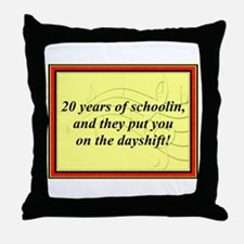"""20 Years of Schoolin'"" Throw Pillow"