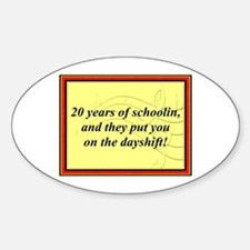 """""""20 Years of Schoolin'"""" Oval Decal"""