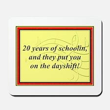 """""""20 Years of Schoolin'"""" Mousepad"""