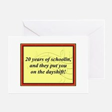 """20 Years of Schoolin'"" Greeting Card"