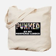 Punked By My Mortgage Lender Tote Bag
