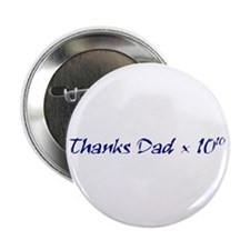 "Thanks Dad 2.25"" Button"