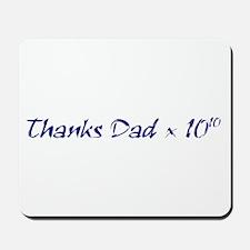 Thanks Dad Mousepad