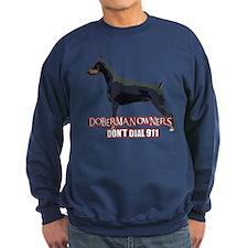 Doberman Owners Don't Dial 91 Sweatshirt
