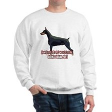 Doberman Owners Don't Dial 91 Sweatshirt