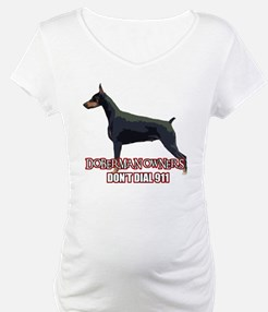 Doberman Owners Don't Dial 91 Shirt