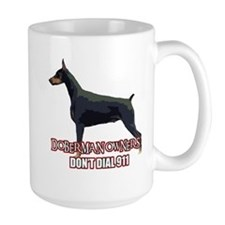 Doberman Owners Don't Dial 91 Mug