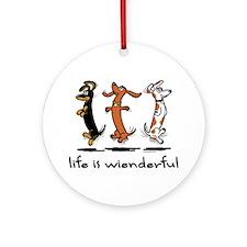 Life Is Wienderful Ornament (Round)