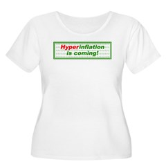 Hyperinflation is coming. T-Shirt