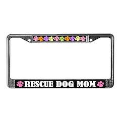 Fun Rescue Dog Mom License Plate Frame