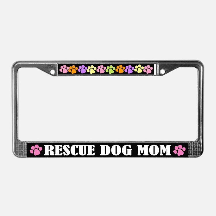 Fun Rescue Dog Mom License Plate Frame