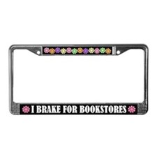 I Brake For Bookstores License Frame