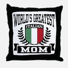World's Greatest Italian Mom Throw Pillow