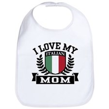 I Love My Italian Mom Bib