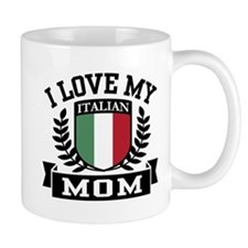I Love My Italian Mom Mug