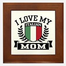 I Love My Italian Mom Framed Tile