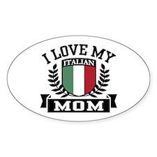 I Love My Italian Mom Oval Bumper Stickers