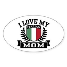 I Love My Italian Mom Oval Decal