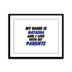 my name is natasha and I live with my parents Fram