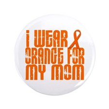 "I Wear Orange For My Mom 16 3.5"" Button"