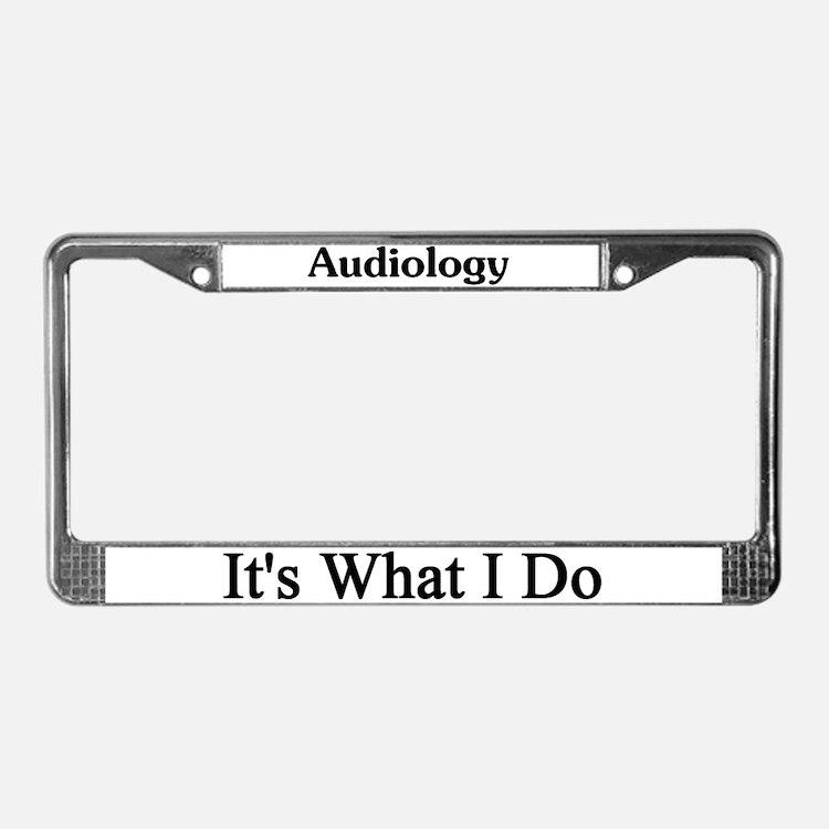 Audiologist License Plate Frame