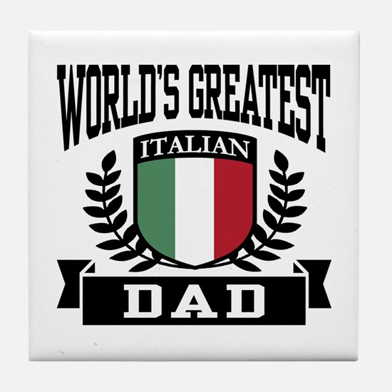 World's Greatest Italian Dad Tile Coaster