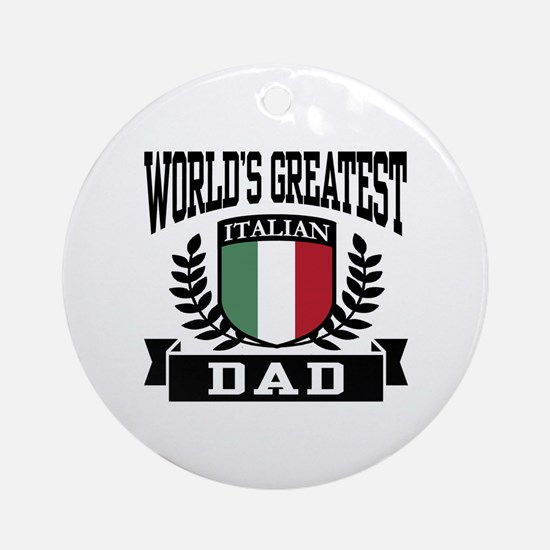 World's Greatest Italian Dad Ornament (Round)