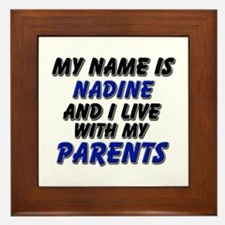my name is nadine and I live with my parents Frame