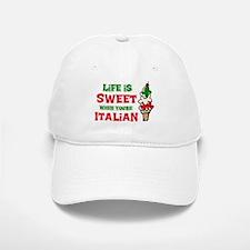 Life's Sweet Italian Baseball Baseball Cap