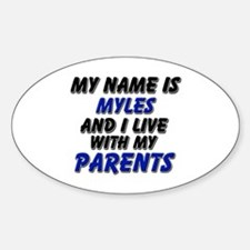 my name is myles and I live with my parents Sticke