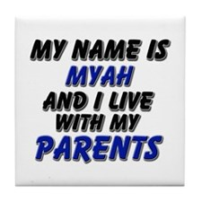 my name is myah and I live with my parents Tile Co