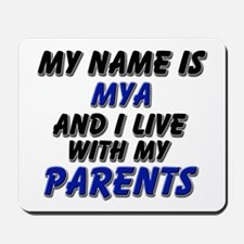 my name is mya and I live with my parents Mousepad