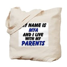 my name is mya and I live with my parents Tote Bag