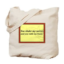 """You Shake My Nerves"" Tote Bag"