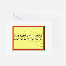 """You Shake My Nerves"" Greeting Card"