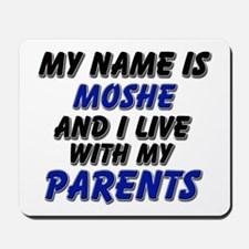 my name is moshe and I live with my parents Mousep