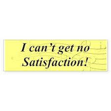 """I Can't Get No Satisfaction"" Bumper Car Sticker"