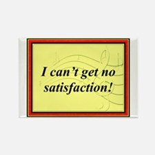 """I Can't Get No Satisfaction"" Rectangle Magnet"