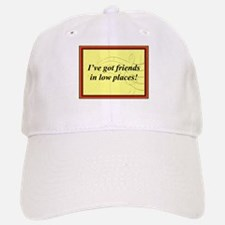 """Friends In Low Places"" Baseball Baseball Cap"