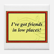 """Friends In Low Places"" Tile Coaster"
