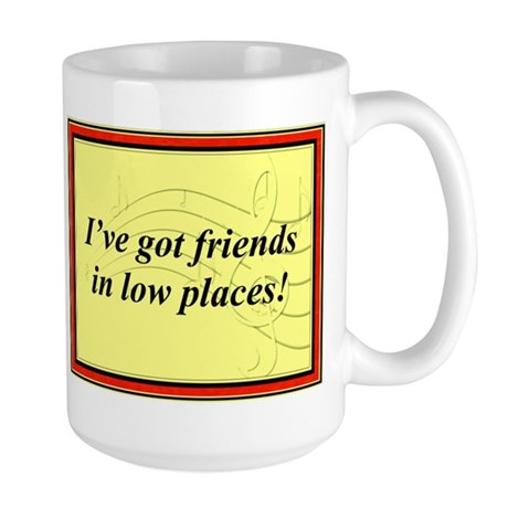 """Friends In Low Places"" Large Mug"