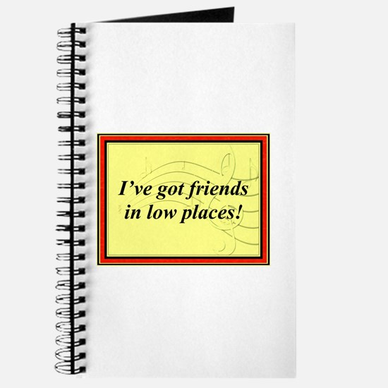 """""""Friends In Low Places"""" Journal"""