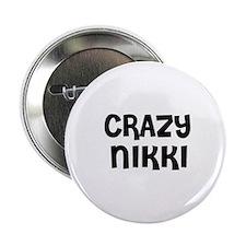 CRAZY NIKKI Button